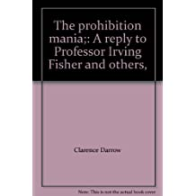 Prohibition Mania a Reply To Professor I