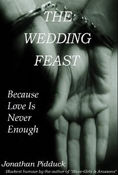 The Wedding Feast: (humorous horror) (Wedding Feast Series Book 1) by [Pidduck, Jonathan]