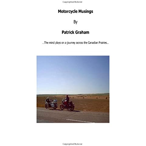 Motorcycle Musings: The mind plays on a journey across the Canadian Prairies