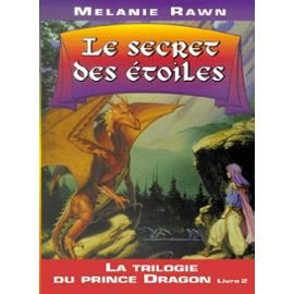La Trilogie du Prince Dragon, tome 2 : Le Secret des toiles