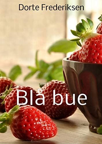 Blå bue (Danish Edition) por Dorte  Frederiksen