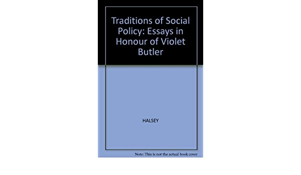 traditions of social policy essays in honour of violet butler traditions of social policy essays in honour of violet butler amazon co uk halsey 9780631171300 books