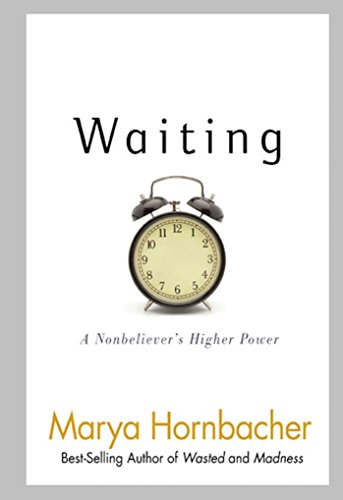 Waiting: A Nonbeliever\'s Higher Power