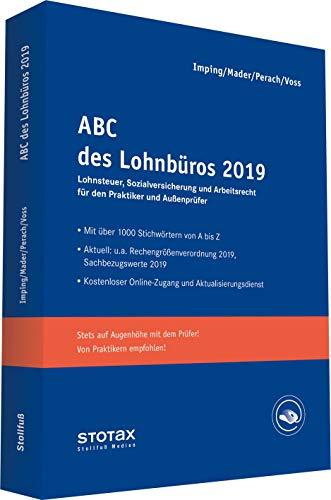 ABC des Lohnbüros 2018: Lohn- und Gehaltsabrechnung 2018 von A-Z. Lohnsteuer. Sozialversicherung. Mit Beiträgen zum Arbeitsrecht