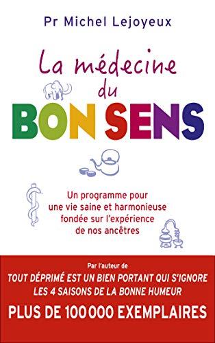 La médecine du bon sens (Essais et documents) par Michel Lejoyeux