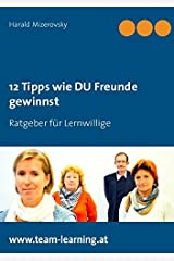12 Tipps wie DU Freunde gewinnst (Ratgeber für Lernwillige) Taschenbuch