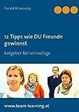 12 Tipps wie DU Freunde gewinnst (Ratgeber für Lernwillige)