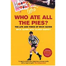Who Ate All the Pies?: The Life and Times of Mick Quinn (Paperback) - Common