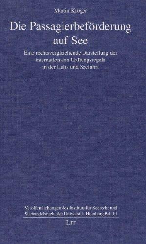 Die Passagierbeförderung auf See: Eine rechtsvergleichende Darstellung der internationalen Haftungsregeln in der Luft- und Seefahrt ... und Seehandelsrecht der Universität Hamburg)