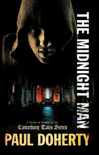The Midnight Man (Canterbury Tales Mystery): Written by Paul Doherty, 2012 Edition, Publisher: Creme de la Crime [Hardcover]