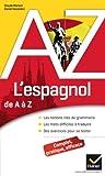 l espagnol de a ? z grammaire conjugaison et difficult?s