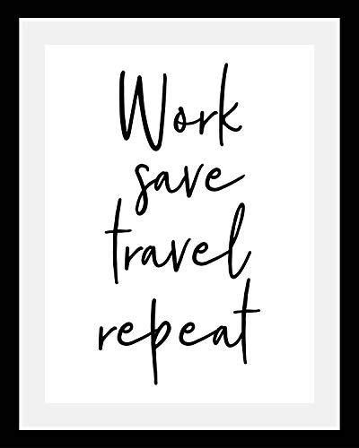Cuadros Lifestyle Gerahmter Digitaldruck \'Work. Save. Travel. Repeat.\'   Wandbild   Design-Poster   Holzrahmen   Dekoration   Farbe: Schwarz   in verschiedenen Größen, Größe:30x40 cm