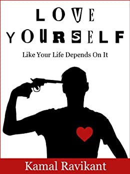 Love Yourself Like Your Life Depends On It (English Edition) von [Ravikant, Kamal]