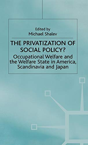 Social Policy?: Occupational Welfare and the Welfare State in America, Scandinavia and Japan ()