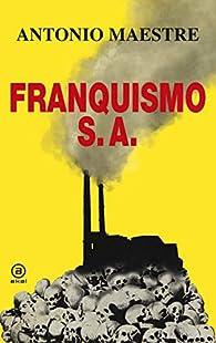 Franquismo S.A. par Antonio Maestre