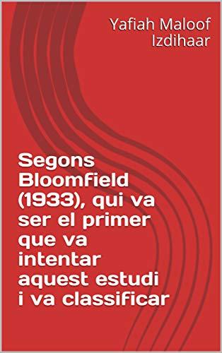 Segons Bloomfield (1933), qui va ser el primer que va intentar aquest estudi i va classificar  (Basque Edition) por Yafiah Maloof  Izdihaar