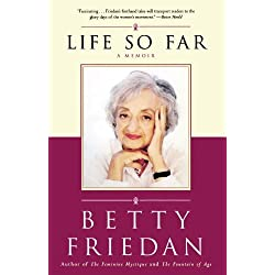 Life So Far: A Memoir by Betty Friedan (2006-08-01)