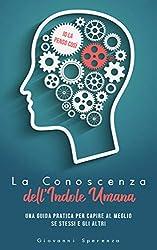 La Conoscenza dell'Indole Umana: Una guida pratica per Capire al meglio se stessi e gli altri