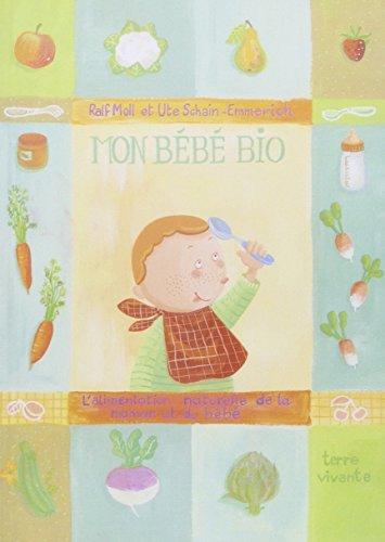 Mon bébé bio : l'alimentation naturelle de la maman et du bébé