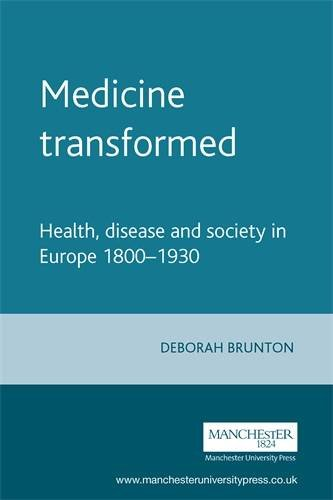 Medicine Transformed: Health, Disease and Society in Europe 1800-1930