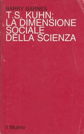 T. S. Kuhn: la dimensione sociale della scienza
