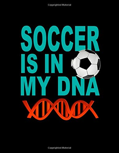 cool girl soccer shirts   soccer gifts. Soccer Is In My DNA. For Soccer  Fans. Blank Lined Notebook Journal Planner Diary 492d0a07f