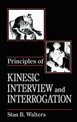 Principles of Kinesic Interview and Interrogation (Practical Aspects of Criminal & Forensic Investigations) by Stan B. Walters (1995-10-24)