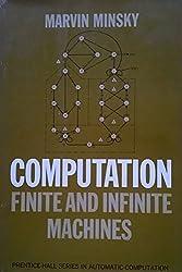Computation: Finite and Infinite Machines (Automatic Computation) by Marvin Lee Minsky (1967-06-30)