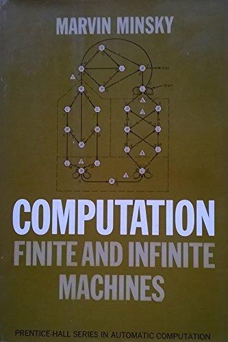 Computation: Finite and Infinite Machines (Automatic Computation) by Marvin Lee Minsky (1967-06-08)