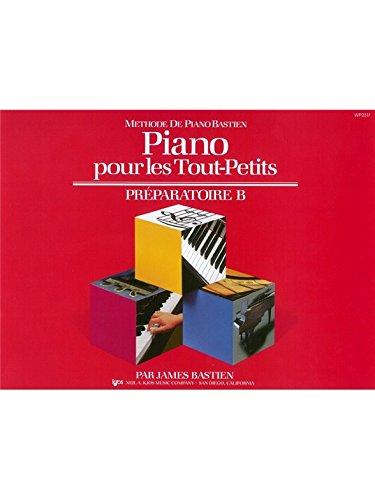Piano Pour Les Tout-Petits, Préparatoire B (Méthode De Piano Bastien)