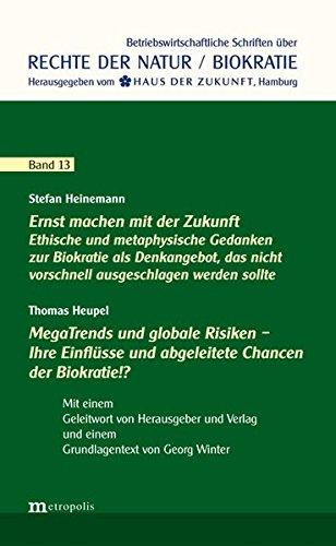Ernst machen mit der Zukunft / MegaTrends und globale Risiken (Rechte der Natur / Biokratie)