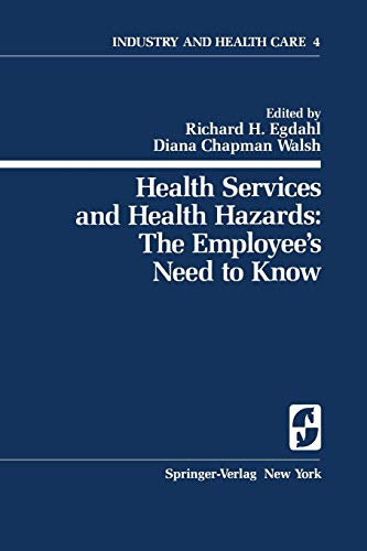 Health Services and Health Hazards: The Employee's Need to Know: The Employee's Need To Know (Springer Series on Industry and Health Care (4), Band 4)