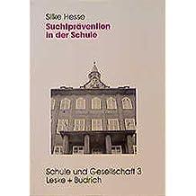 Suchtprävention in der Schule: Evaluation der Tabak- und Alkoholprävention (Schule und Gesellschaft) (German Edition)