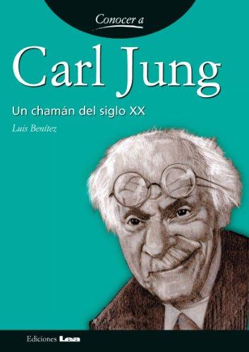 Carl Jung. Un chamán del siglo XX (Conocer A...) por Luis Benítez