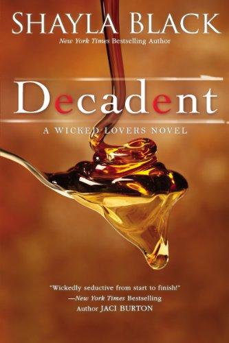 Decadent (wicked Lovers Series Book 2) por Shayla Black