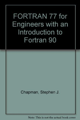 Fortran 77 for Engineering and Scientists: With an