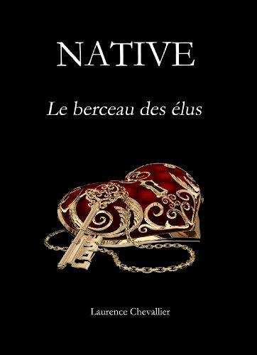 Native - Le berceau des elus, Tome 1 par Laurence Chevallier