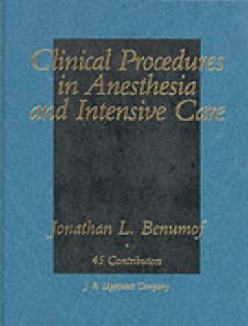 Clinical Procedures in Anesthesia and Intensive Care by Jonathan L. Benumof (1-Nov-1991) Hardcover