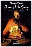 I vangeli di Giuda. Le verità nascoste dei vangeli apocrifi