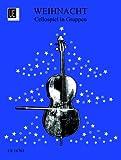 Weihnacht - Cellospiel in Gruppen: Zwei- und dreistimmig gesetzte Weihnachtslieder. für 2 oder 3 Violoncelli. Spielpartitur.