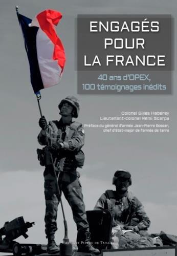 Engagés pour la France : 40 ans d'OPEX, 100 témoignages inédits