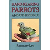 Hand-rearing Parrots and Other Birds