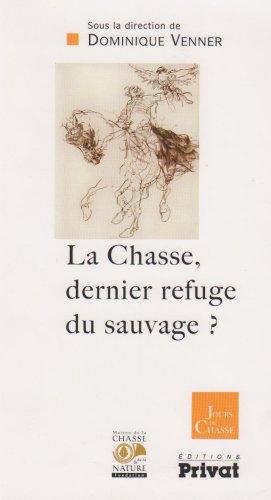 La Chasse, dernier refuge du sauvage ? par Collectif
