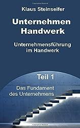 Unternehmen Handwerk Teil 1: Das Fundament des Unternehmens