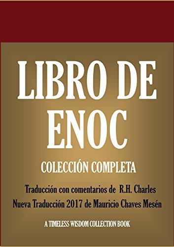 Libro de Enoc: Collección Completa: Nueva Traducción 2017 con los comentarios de R.H. Charles (Timeless Wisdom Collection nº 12712)