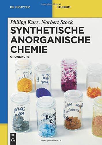 Synthetische Anorganische Chemie: Grundkurs (De Gruyter Studium)