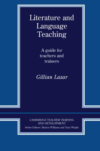 Literature and Language Teaching: A Guide for Teachers and Trainers (Cambridge Teacher Training and Development)