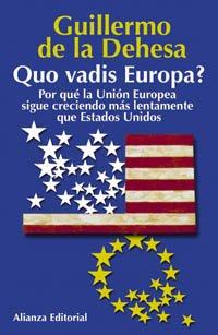 Quo vadis Europa?: Por qué la Unión Europea sigue creciendo más lentamente que Estados Unidos (Libros Singulares (Ls))