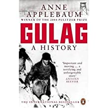 By Anne Applebaum - Gulag: A History of the Soviet Camps (New Ed)