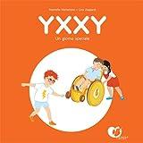 Yxxy. Un giorno speciale